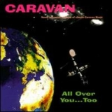 Caravan - All Over You...Too '1999