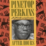 Pinetop Perkins - After Hours '1988
