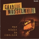 Charlie Musselwhite - One Night In America '2002