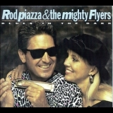 Rod Piazza & The Mighty Flyers - Blues In The Dark '2008