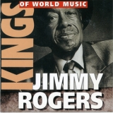 Jimmy Rogers - Kings Of World Music '2001