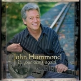John Hammond - In Your Arms Again '2005
