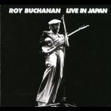 Roy Buchanan - Live In Japan (2003 Remastered) '1978