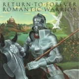 Return To Forever - Romantic Warrior (1999 Remastered) '1976