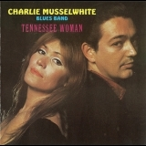 Charlie Musselwhite - Tennessee Woman   (Reissue) '1969