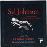 Syl Johnson - Is It Because I'm Black? '2006