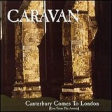 Caravan - Canterbury Comes To London (live From The Astoria) '1997