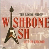 Wishbone Ash - The Living Proof (Live) '1994