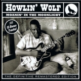 Howlin' Wolf - Moanin' In The Moonlight (the Definite Remastered Edition) '2012