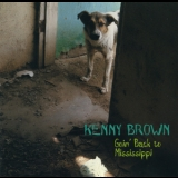 Kenny Brown - Goin' Back To Mississippi '1996