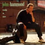 John Hammond - Trouble No More '1993
