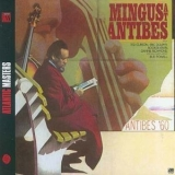 Charles Mingus - Mingus at Antibes (Remastered 1986) '1976