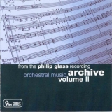 Philip Glass - From The Philip Glass Recording Archive Volume II - Orchestral Music '2007