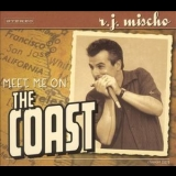 R.j. Mischo - Meet Me On The Coast '2002