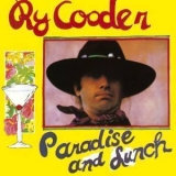 Ry Cooder - Paradise & Lunch '1974