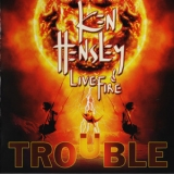 Ken Hensley & Live Fire - Trouble '2013
