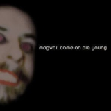 Mogwai - Come On Die Young (Digital Release, 2014) Vol.2: CODY Appendix '1999