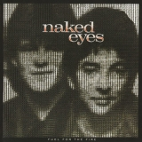 Naked Eyes - Fuel For The Fire '1984