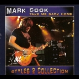Mark Cook - Take Me Back Home (styles 2 Collection) '2014