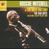 Roscoe Mitchell & The Note Factory - The Bad Guys (live In Fano 2000) '2000