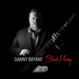 Danny Bryant - Blood Money '2016