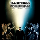 Hilltop Hoods - Drinking From The Sun, Walking Under Stars Restrung '2016