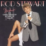 Rod Stewart - Stardust - The Great American Songbook Volume Iii '2004