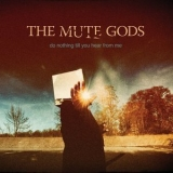 Mute Gods, The - Do Nothing Till You Hear From Me '2016
