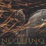 Nothing - The Spine Overshadowed By The Rope '2001