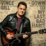 Vince Gill - Down To My Last Bad Habit '2016