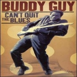 Buddy Guy - Can't Quit The Blues (CD1) '2006
