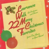 Lawrence Welk Orchestra & Chorus - 22 Merry Christmas Favorites '1987