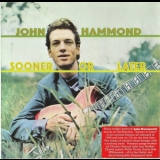 John Hammond - Sooner Or Later[2002] '1968