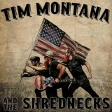 Tim Montana & The Shrednecks - Tim Montana And The Shrednecks '2016