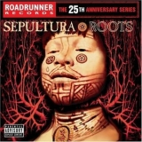 Sepultura - Roots (The 25th Anniversary Series, CD1) '1996