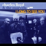 Charles Lloyd & The Marvels - I Long To See You '2016