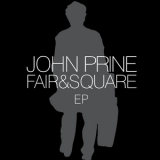 John Prine - Fair & Square (CD & EP) (2CD) '2005