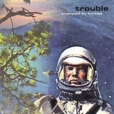 Trampled By Turtles  - Trouble '2007