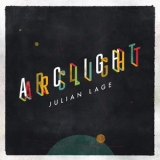 Julian Lage - Arclight '2016