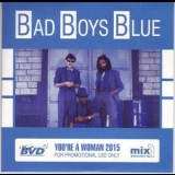 Bad Boys Blue - You're A Woman 2015 (single Promo Release) '2015