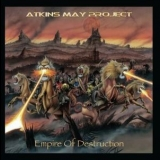 Atkins May Project - Empire Of Destruction '2014