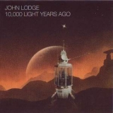 John Lodge - 10,000 Light Years Ago '2015