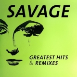 Savage - Greatest Hits & Remixes '2016