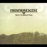 Phosphorescent - Here's To Taking It Easy '2010