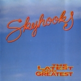 Skyhooks - The Latest And Greatest '1990