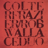 Colter Frazier & Rob Wallace Duo - Colter Frazier & Rob Wallace Duo '2007