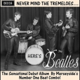 Beatles, The - Nevermind The Tremeloes ... Here's The Beatles '2011