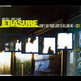 Erasure - Don't Say Your Love Is Killing Me. Remixes '1997