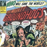 Groundhogs - Who Will Save The World? '1972