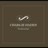 Charlie Haden - The Mоntreal Tapes '2009